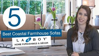 5 Coastal Farmhouse Sofas at La-Z-Boy