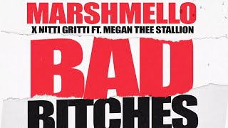 Marshmello x Nitti Gritti - Bad Bitches (Feat. Megan Thee Stallion) [Official Lyric Video]