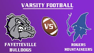 Varsity Football l Rogers vs. Fayetteville