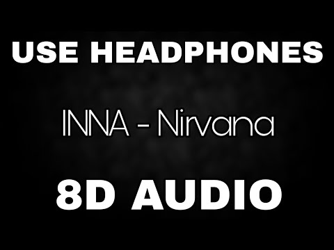 INNA - Nirvana | 8D AUDIO🎧