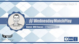 #WednesdayMatchPlay with Will Bacas from Canoos