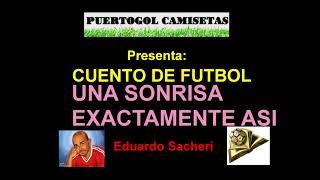 Cuento De Futbol Una Sonrisa Exactamente Así. Eduardo Sacheri