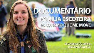 Documentário Familia Escoteira - Escotismo que nos move