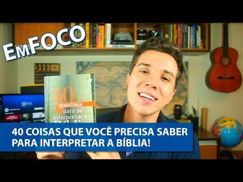 40 coisas que você precisa saber para interpretar a Bíblia ? EmFoco