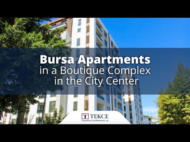 Bursa Apartments in a Boutique Complex in the City Center