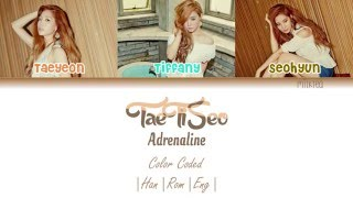Girls' Generation -TaeTiSeo (소녀시대-태티서) – Adrenaline Lyrics (Color Coded) [Han/Rom/Eng]