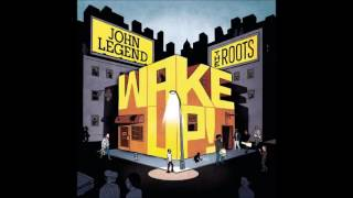 John Legend & The Roots   Wake Up!