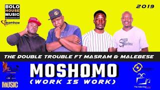 The Double Trouble - Moshomo ft Masram & Malebese (2019)