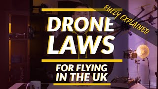 UK Drone Code (EXPLAINED) | 6 MUST KNOWS on how to fly a drone in the UK