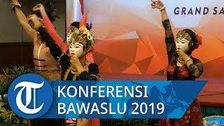 Tari Pelangi Indonesia Buka Konferensi Nasional 2019 Bawaslu