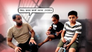 JADEN WON'T TELL WOO WOP HE'S NOT HIS REAL BROTHER   i had to pay him smh !!!
