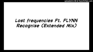 Lost Frequencies Ft. FLYNN   Recognise (Extended Mix)