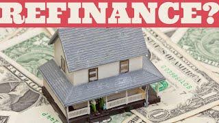 REFINANCE?: When is refinancing a mortgage a good idea?