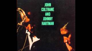 My One and Only Love - John Coltrane And Johnny Hartman
