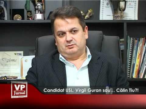 Candidat USL, Virgil Guran sau… Călin Tiu?!