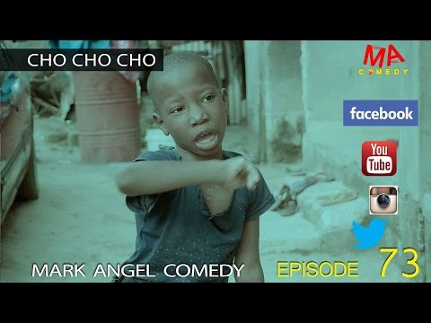 Mark Angel Comedy - Cho Cho Cho [Starr. Emmanuella]