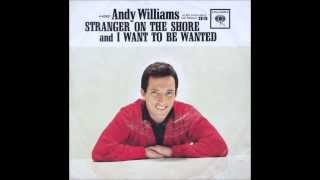 Andy Williams  I Want To Be Wanted