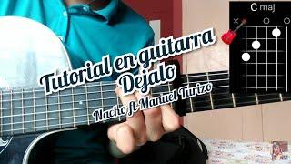 Dejalo Nacho ft Manuel Turizo Cover y tutorial como tocar la canción en guitarra 🎸