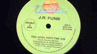 Feel good,party time - J.R. funk