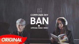 Rhy - Bạn [Official Music Video] #bancailon