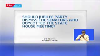 Should jubilee party dismiss senators who boycotted statehouse meeting? Kenyans react