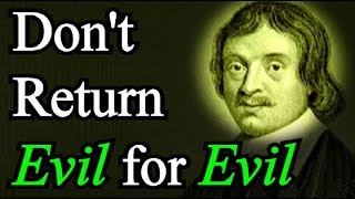 Don't Return Evil for Evil, but Give a Blessing Instead - Robert Leighton (1 Peter 3:9)