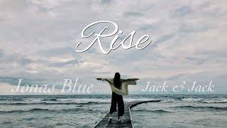 Rise 勇往直前   Jonas Blue Ft. Jack & Jack 中文歌詞