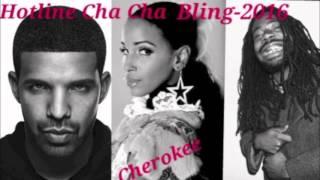 CHEROKEE…Hotline Cha Cha Bling 2016 ((Female Anthem REMIX))