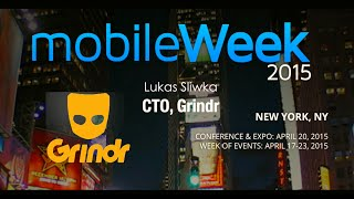 Grindr Tech Talk - MobileWeek 2015 - Globally Distributed Mobile Cloud Architecture - (Mobile Week)