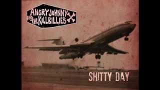 """Angry Johnny & The Killbillies """"Shitty Day"""""""