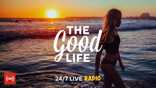 The Good Life Radio • 24 7  Radio  Best Relax House, Chillout, Study, Running, Gym, Happy Music