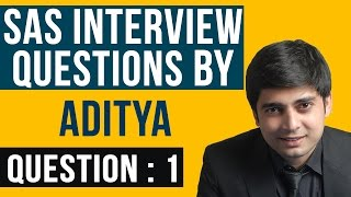 sas clinical interview questions by aditya naidu question 1