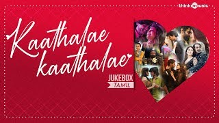 Kaathalae Kaathalae Audio Jukebox - Tamil Love Songs