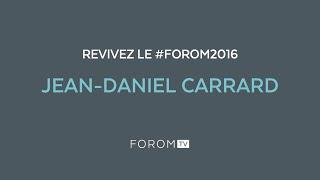 Revivez #FOROM2016 - M. Jean-Daniel Carrard