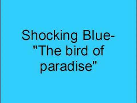 Shocking Blue- The bird of paradise