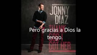 Jonny Diaz - Thank God I Got Her  (Traducida al Español)