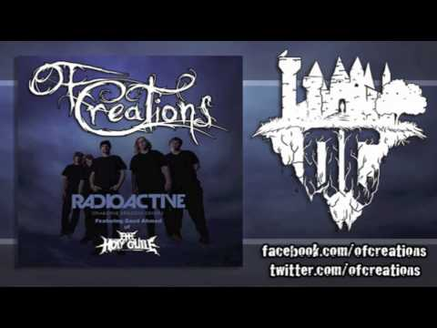 "Of Creations - ""Radioactive"" Ft. Saud Ahmed of The Holy Guile (Imagine Dragons Cover)"