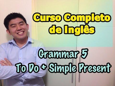 CURSO DE INGLÊS COMPLETO - AULA 5: To Do, Simple Present com Negativas e Interrogativas
