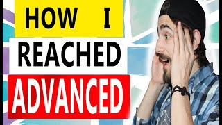 How I reached ADVANCED Level in English