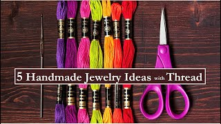 5 Handmade Jewelry Ideas | How To Make Thread Necklace, Bracelet , Earrings At Home |  Creation&you