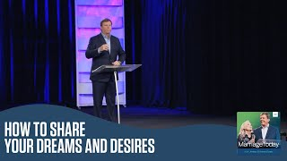 How to Share Your Dreams and Desires | The MarriageToday Podcast | Jimmy & Karen Evans