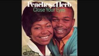 CLOSE YOUR EYES PEACHES AND HERB