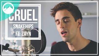 Snakehips ft. Zayn - Cruel [Cover]