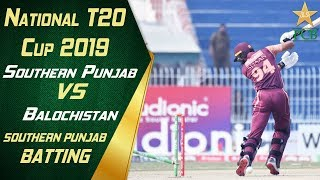 Southern Punjab Batting Highlights | Southern Punjab v Balochistan| 9th Match| National T20 Cup 2019
