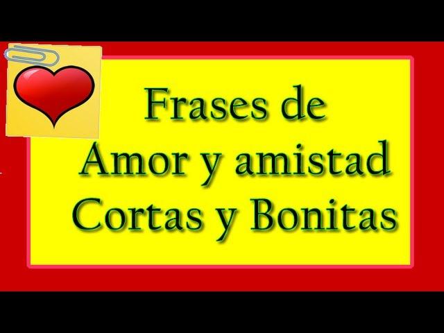 Frases De Amor Y Amistad Bonitas Frases De Amor Video Music Mp3 Free