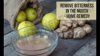 Home remedy to remove bitterness in mouth - Natural remedy   Bowl Of Herbs