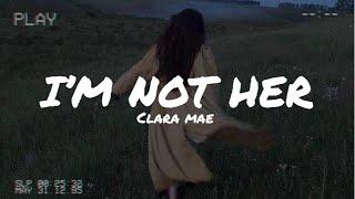 [Vietsub + Lyrics] I'm Not Her   Clara Mae
