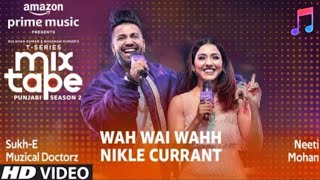Wah Wai Nikle Currant T Series Mixtape Punjabi Season 2