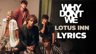 Why Don't We - Lotus Inn (LYRICS)
