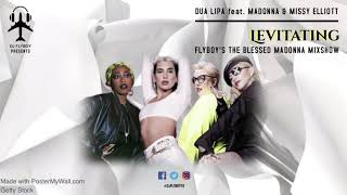 Dua Lipa feat. Madonna and Missy Elliott - Levitating (FlyBoy's The Blessed Madonna Mixshow)